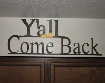 Y'all Come Back-Metal Art-Kitchen Sign-Southern Hospitality
