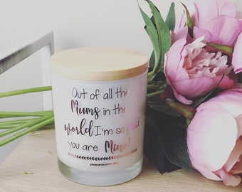 """Mother's Day Candle """"Out of all the mum's in the world I'm so glad you are mine!"""""""