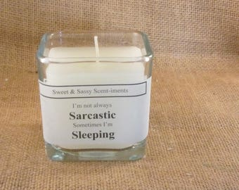 12 oz sweet & sassy scent-iments  I'm not always sarcastic