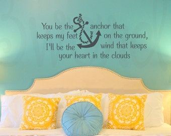 You be the anchor that keeps my feet on the ground.., Wind, Heart in the Clouds, Saying, Beach, Vinyl Decal- Wall Art