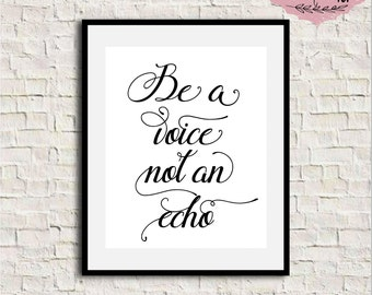 Printable Quote, Be a voice not an echo, Inspirational quote print, Uplifting quote, Motivational Print, Inspirational Wall Art, Typography