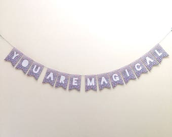 YOU ARE MAGICAL Bunting
