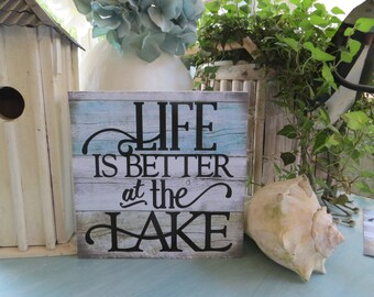 "Wood Sign, ""Life is Better at the Lake"", Lake House Decor, Lake Lover Gift, Lake Housewarming Gift"