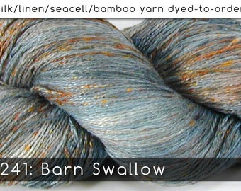 DtO 241: Barn Swallow on Silk/Linen/Seacell/Bamboo Yarn Custom Dyed-to-Order