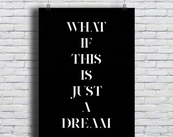 What if this is just a dream / art / print / poster / gift ideas / apartment / dorm