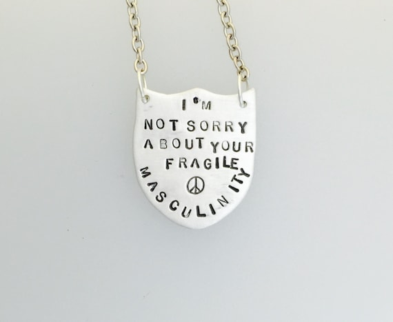 I'm not sorry about your fragile masculinity necklace- feminist necklace- feminist jewelry- shield necklace- vegan gift-birthday
