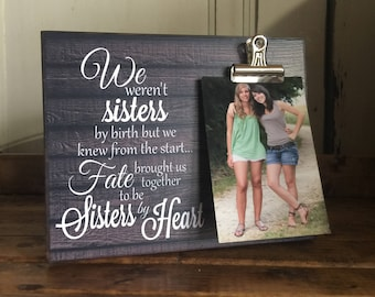 Personalized Picture Frame, Gift For Sister, Gift For Best Friend, We Weren't Sisters By Birth but We Knew From The Start, Wedding Gift