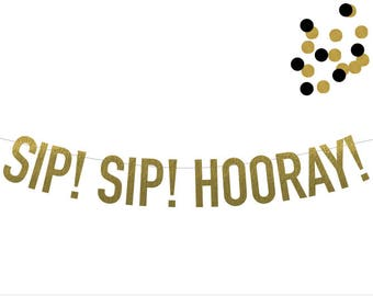 SIP SIP HOORAY! Banner in Foil! Choice of 6 Foil Colors! Perfect for Retirement Parties, Office Parties, Showers, Etc