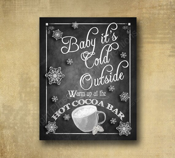 Baby its Cold outside Hot Cocoa Bar Winter Wedding sign - PRINTED chalkboard signage - with optional add ons