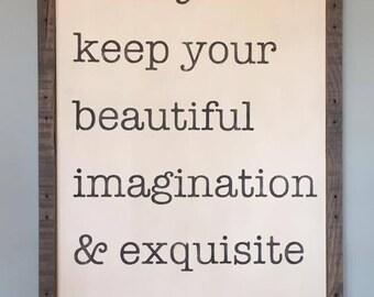 Always keep your beautiful imagination & exquisite humor Wooden Sign Fixer Upper Joanna Gaines