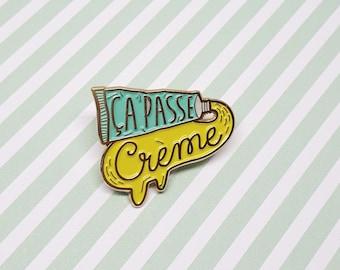 "Enamel pin cream ""Ça passe crème"""