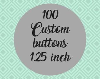 Custom 1.25 Inch Pin-Back Buttons, Customization, Personalized