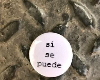 """sí se puede 1"""" button"""
