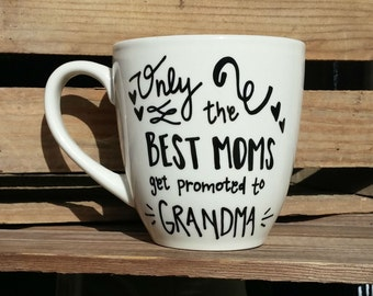 Only the Best Moms Get Promoted to Grandma or Nana Mug | Grandma Mug | Nana Mug | Grandma Gift | Nana Gift