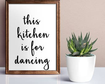 This Kitchen is for Dancing Digital Print, Kitchen Print, Home Decor, Kitchen Decor, Dancing Printable, Inspirational Quote