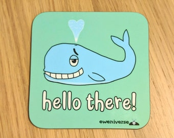 Whale hello there!, Funny punny coaster, funny mat, Whale gift, cute drinks mat, fun homeware, Well hello there, Colourful homeware,