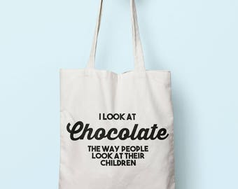 I Look At Chocolate The Way People Look At Their Children Tote Bag Long Handles TB1174