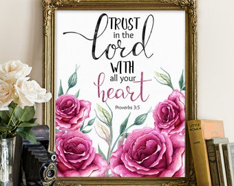 Bible printables, Proverbs 3:5, Bible print, Bible wall decor, Trust in the Lord with all your heart, motivation quote, roses floral prints