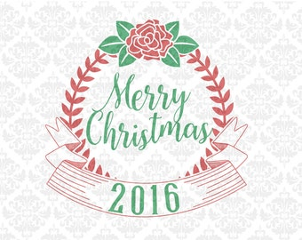 Merry Christmas 2016 Laurel Banner Flower SVG DXF Ai EPS Scalable Vector Instant Download Commercial Use Cutting File Cricut Silhouette