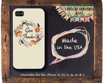 Give Thanks iPhone Case, Thanksgiving iPhone Case, Holiday iPhone Case, iPhone 7, 7 Plus, iPhone 6, 6s, 6 Plus, SE, iPhone 5, 5s, 5c, 4, 4s