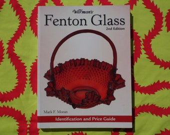 Warman's Fenton Glass Identification & Price Guide 2nd Edition book
