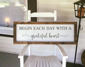 Begin each day with a grateful heart framed sign