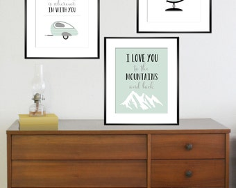 Adventure Prints • Home is wherever I'm with you • Teardrop trailer • I love you to the Mountains and back • Lets go on an Adventure Globe