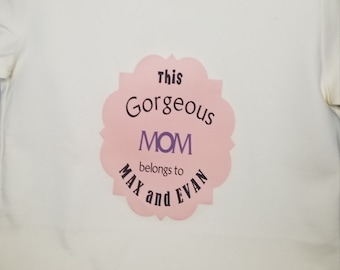 this GORGEOUS MOM belongs to customized shirt/personalized/gift