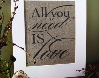 ALL you NEED is LOVE - burlap art print