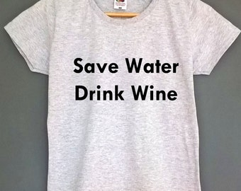 save water drink wine t shirt wine lovers gift wine t shirt wine shirt wine t-shirt wine tshirt wine top tee womens clothing drinkers shirt