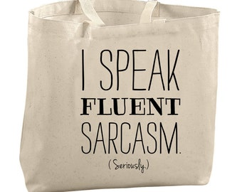 Funny Tote Bag Canvas Tote I Speak Fluent Sarcasm Tote Bag Gifts for Her Christmas Gifts for Her Tote Bags for Teachers Tote Bag Funny Bag