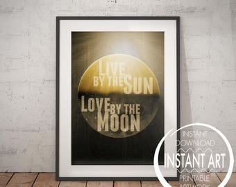 Live by the Sun Love by the Moon - valentines gift for him - Romantic - Law Of Attraction - Hygge - Home Decor - Moon - Sun - Printable Art