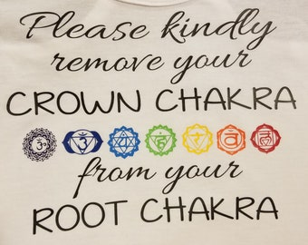 Please Remove Root Chakra from Crown Chakra - Favorite T T-Shirt