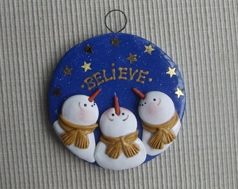 """Believe~ 3"""" round hand sculpted polymer clay snowman Christmas tree ornament"""