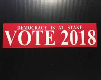 Vote 2018: Democracy is at Stake Bumper Sticker, Vinyl Decal