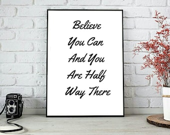 Believe You Can And Your Half Way There