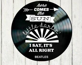 The Beatles, Here Comes the Sun, Beatles art, Beatles gift, music lyric art, vinyl record art, music lover gift, music gift, song lyric art
