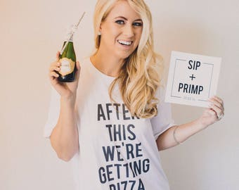 RESERVED: 13 T-shirts After This We're Getting Pizza shirt - Bridal Party Getting Ready Outfit - Bride robe Bridesmaid