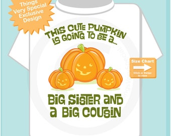 Cute Personalized Pumpkin Going to Be A Big Sister and a Big Cousin tee shirt or Onesie, Pregnancy Announcement for Halloween (09172014b)
