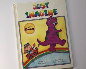 1992 Just Imagine With Barney Hardcover Book