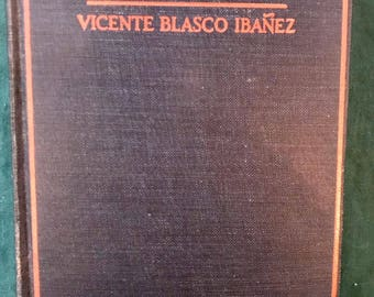 The Enemies of Women by Vicente Blasco Ibanex First Edition 1920