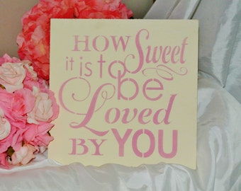 wood sign How Sweet It is to be Loved by you Wedding Sign Custom any colors anniversary gift romantic wood sign pink ivory