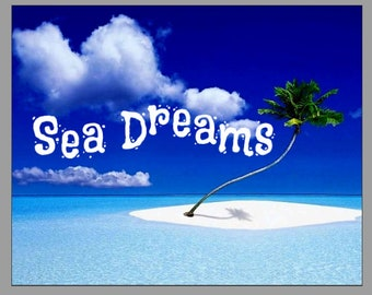 Sea Dreams glossy photo print inspirational quote 8x10 picture