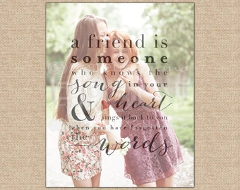 Best Friend Photo Quote, Custom Friend Birthday Gift, Song in Your Heart// Featuring your own photo // Choose Size, Type // H-Q30-1PS ZZ1