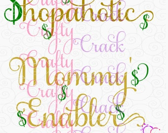 Mommy and Me Matching- Shopaholic & Mommy's Enabler - SVG, DXF, PNG - Digital Download for Silhouette Studio, Cricut Design Space