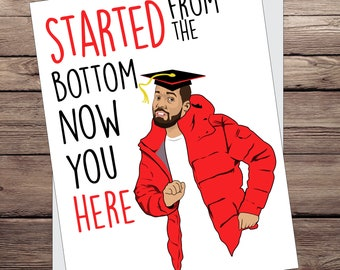 """Drake Graduation Card """"Started from the Bottom Now You Here"""" Drake graduation greeting card.  Pop Culture"""