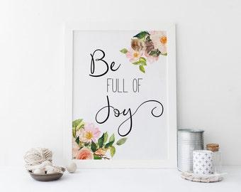 "PRINTABLE Art ""Be Full of Joy"" Typography Art Print Christian Art Print Floral Art Print Floral Wall Art Tribal Floral Home Decor Floral Art"