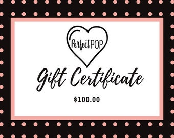 Gift Certificate to Perfect POP for 100.00 USD