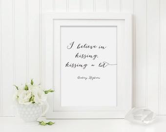 Audrey Hepburn Quote Print - I believe in Kissing Print - Quote Print - Audrey Hepburn Print - Black and White Print - Typography Print
