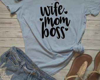 Wife Mom Boss shirt Boss Gift Wife Shirt Trendy shirts for mom Gift for mom Mothers day gift Gift for wife tee baby blue mom t-shirt